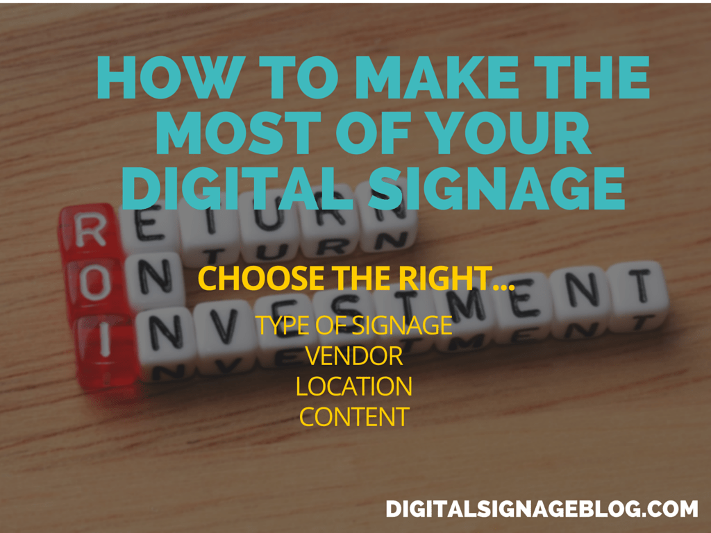 How To Make The Most Of Your Digital Signage