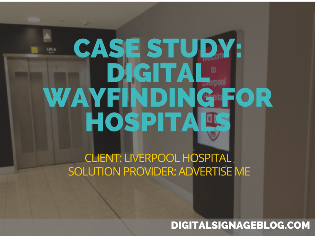 CASE STUDY- DIGITAL WAYFINDING FOR HOSPITALS