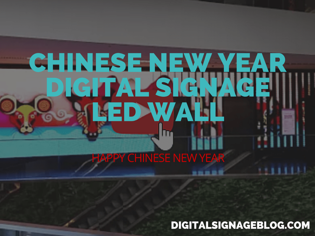 CHINESE NEW YEAR DIGITAL SIGNAGE LED WALL FEATURED