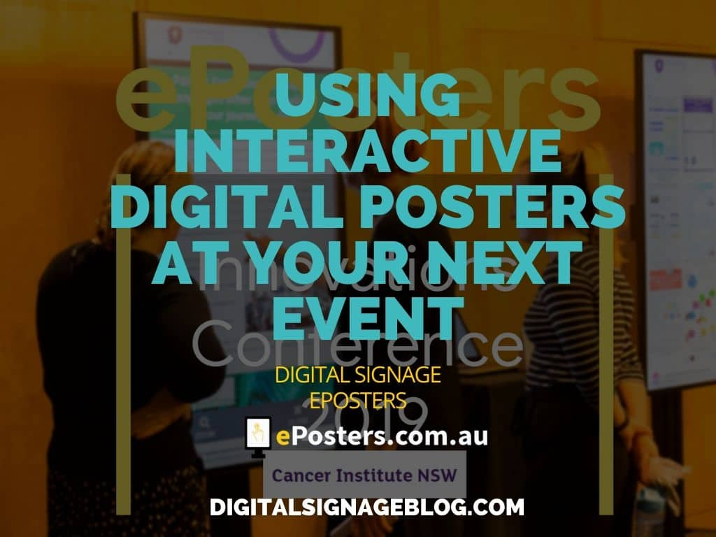 Digital Signage Blog - USING INTERACTIVE DIGITAL POSTERS AT YOUR NEXT EVENT