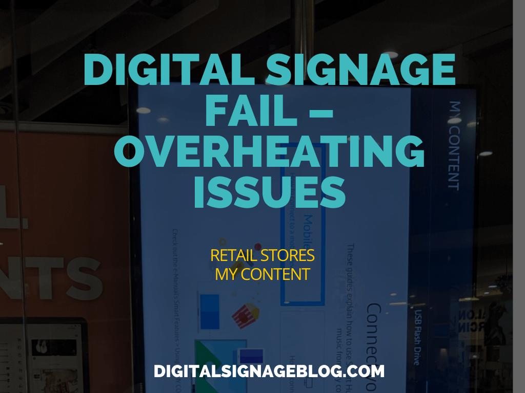 DIGITAL SIGNAGE BLOG - DIGITAL SIGNAGE FAIL – OVERHEATING ISSUES