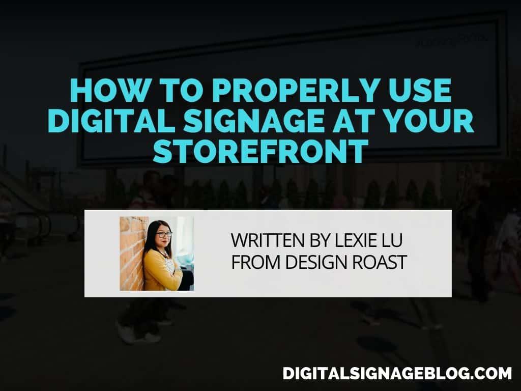 Digital Signage Blog - HOW TO PROPERLY USE DIGITAL SIGNAGE AT YOUR STOREFRONT