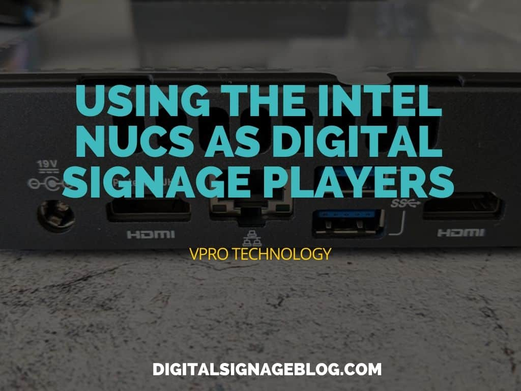 Digital SIgnage Blog - USING THE INTEL NUCS AS DIGITAL SIGNAGE PLAYERS